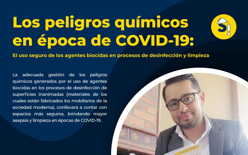 Los peligros químicos en época de COVID-19: el uso seguro de los agentes biocidas en procesos de desinfección y limpieza.