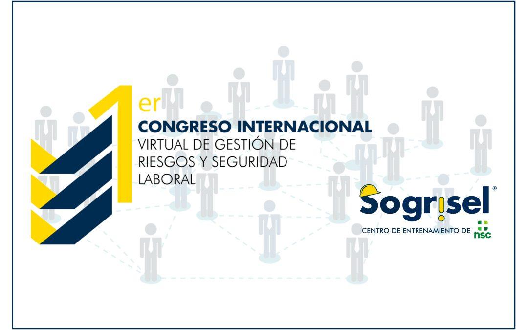 Primer Congreso Internacional Virtual de Gestión de Riesgos y Seguridad Laboral.